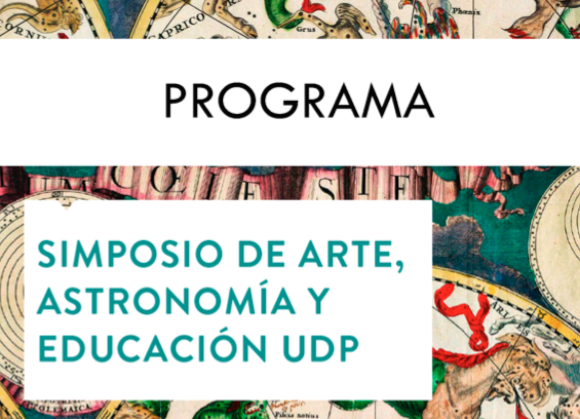 Programa Simposio de Arte, Astronomía y Educación UDP