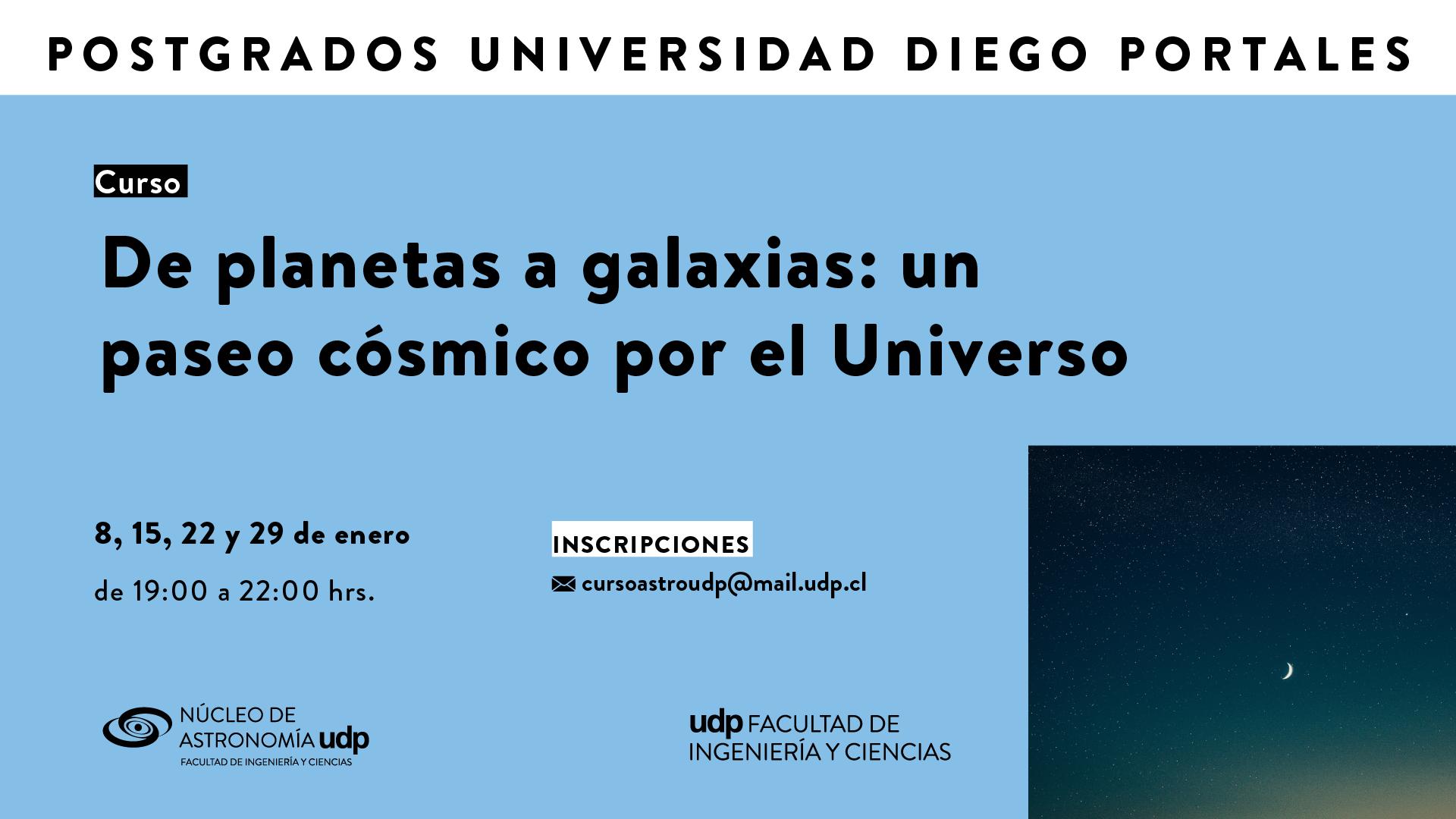 """2º Curso Abierto a todo público: """"De planetas a galaxias: un paseo cósmico por el Universo"""" por Manuel Aravena"""