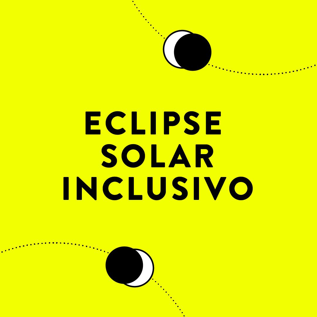 Vive el Eclipse Solar Inclusivo en Familia
