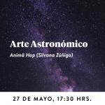 ARTE ASTRONÓMICO con Anima Hop (Silvana Zúñiga)
