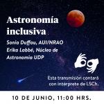 Astronomía Inclusiva con Sonia Duffau de AUI/NRAO, y Erika Labbé de Astronomía UDP